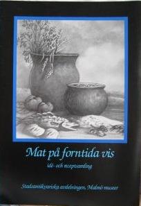Mat på forntida vis: idé- och receptsamling  by  Isse Israelsson