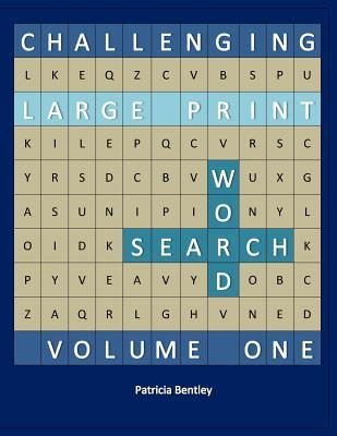 Challenging Large Print Word Search: Volume One  by  Patricia Bentley