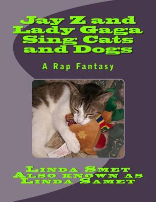 Jay Z and Lady Gaga Sing Cats and Dogs: A Cat President Would Approve Linda Smet