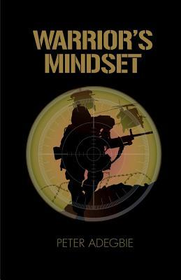 Warriors Mindset  by  Peter Adegbie