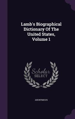 Lambs Biographical Dictionary of the United States, Volume 1  by  Anonymous