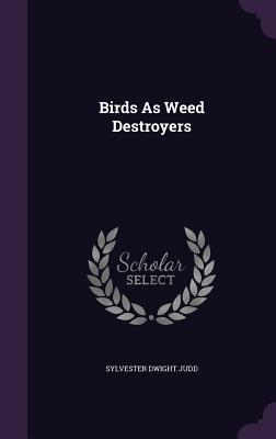 Birds as Weed Destroyers Sylvester Dwight Judd