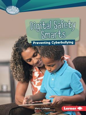 Digital Safety Smarts: Preventing Cyberbullying Mary Lindeen