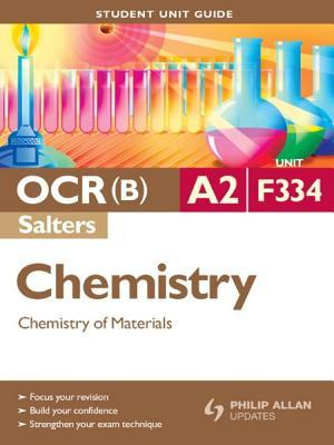 OCR(B) A2 Chemistry (Salters) Student Unit Guide: Unit F334 Chemistry of Materials: Student Unit Guide  by  Frank Harriss