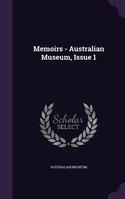 Memoirs - Australian Museum, Issue 1 Australian Museum