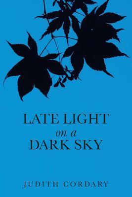 Late Light on a Dark Sky  by  Judith Cordary