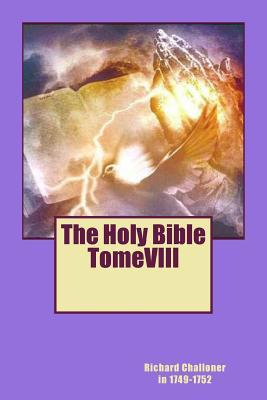 The Holy Bible Tomeviii Mgr Richard Challoner in 1749-1752