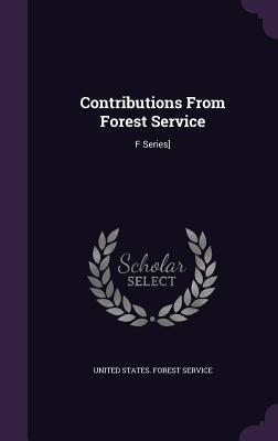 Contributions from Forest Service: F Series] United States Forest Service