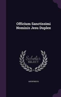 Officium Sanctissimi Nominis Jesu Duplex  by  Anonymous