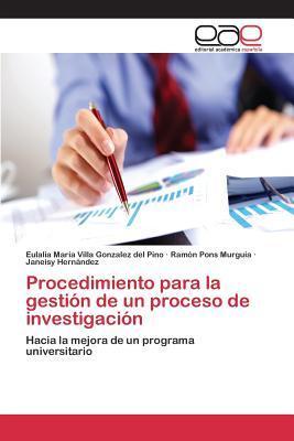 Procedimiento Para La Gestion de Un Proceso de Investigacion  by  Villa Gonzalez Del Pino Eulalia Maria