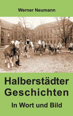 Halberstadter Geschichten Werner Neumann