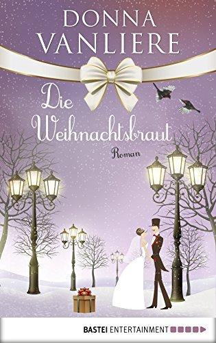 Die Weihnachtsbraut  by  Donna VanLiere