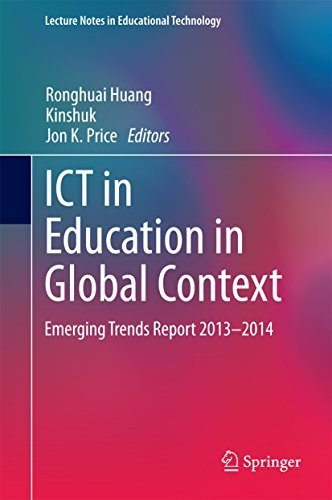 ICT in Education in Global Context: Emerging Trends Report 2013-2014 (Lecture Notes in Educational Technology) Ronghuai Huang