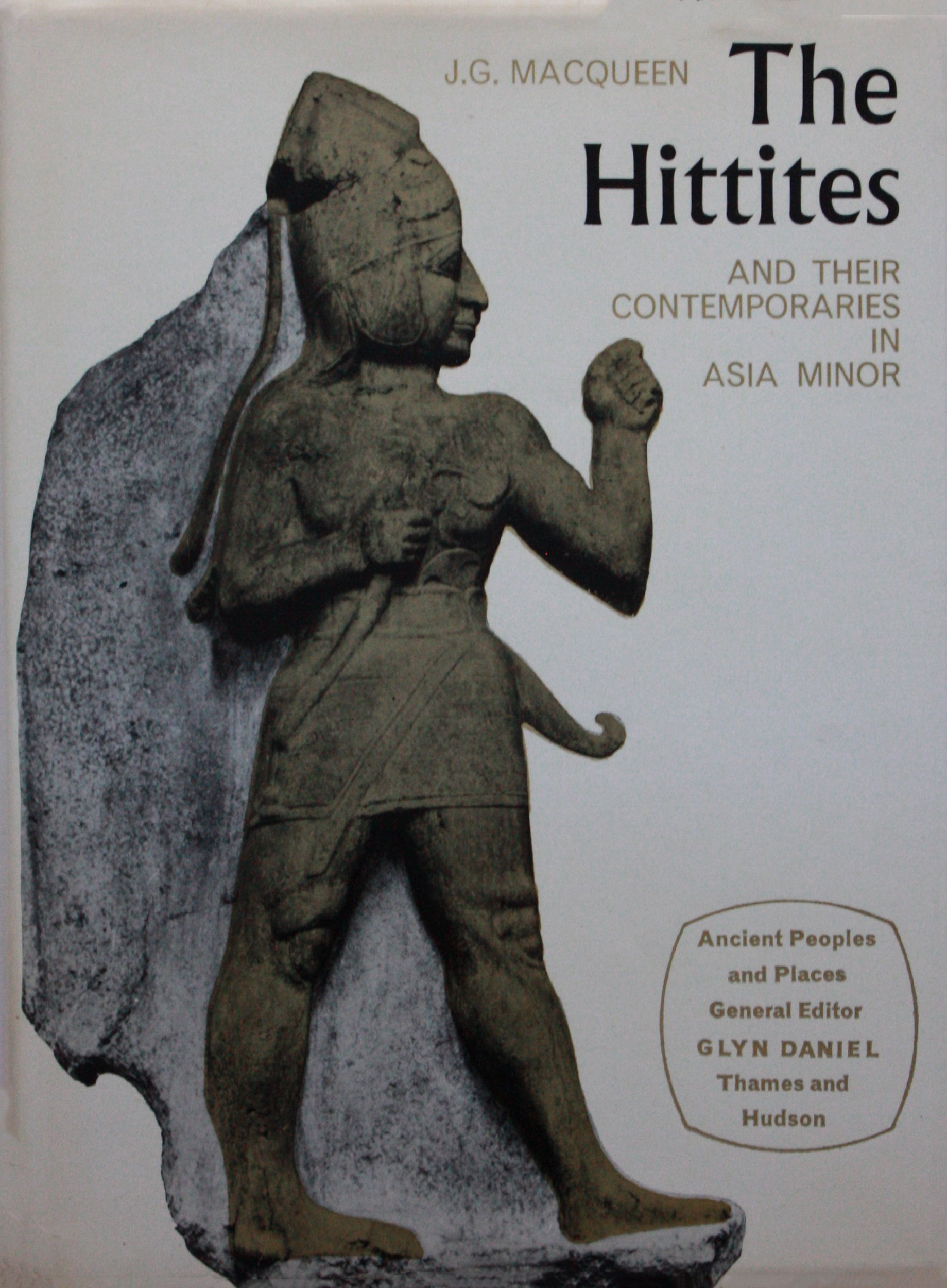 The Hittites and Their Contemporaries in Asia Minor  by  J.G. MacQueen