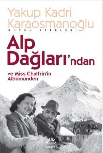 Alp Dağları'ndan ve Miss Chalfrin'in Albümünden Yakup Kadri Karaosmanoğlu