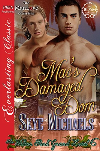 Macs Damaged Dom (The Wilton Park Grand Hotel 6) Skye Michaels