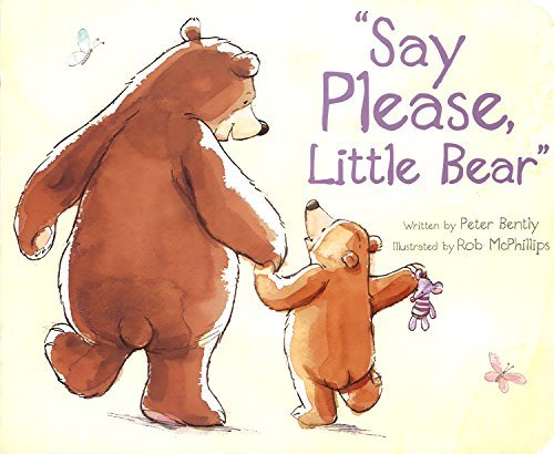 Say Please, Little Bear (Picture Board Books)  by  Peter Bently