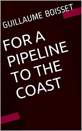 For A Pipeline To The Coast  by  Guillaume Boisset