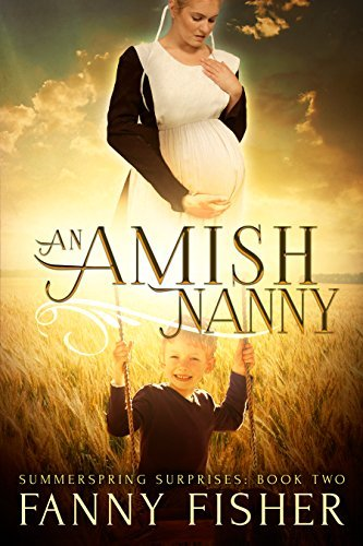 An Amish Nanny (Summerspring Surprises Series #2)  by  Fanny Fisher