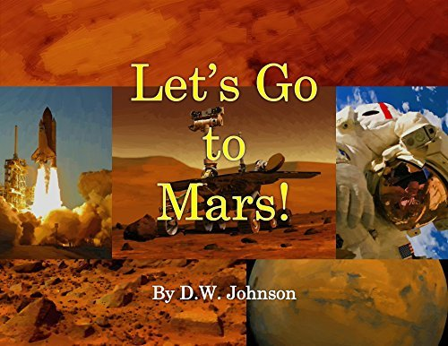 Lets Go to Mars! D.W. Johnson