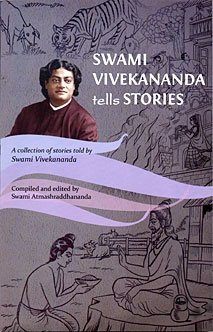 SWAMI VIVEKANANDA tells STORIES  by  Swami Vivekananda