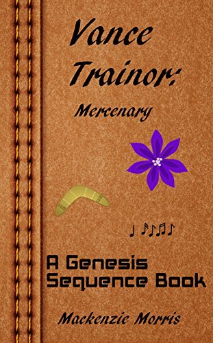 Vance Trainor: Mercenary  by  Mackenzie Morris