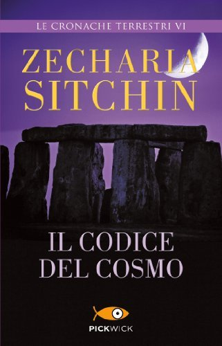 Il codice del cosmo: Le cronache terrestri VI  by  Zecharia Sitchin