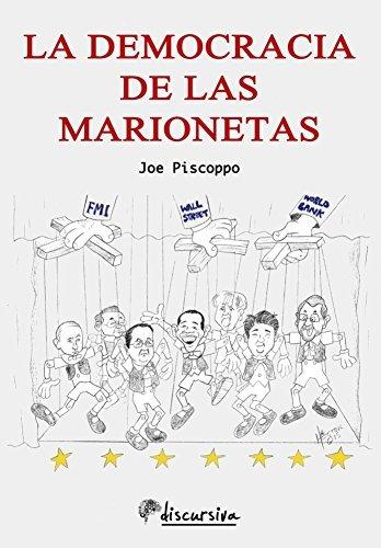 La democracia de las marionetas  by  Joe Piscoppo