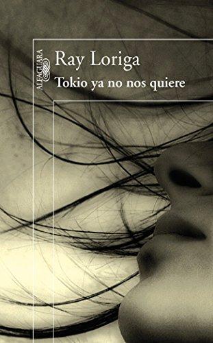Tokio ya no nos quiere  by  Loriga Ray