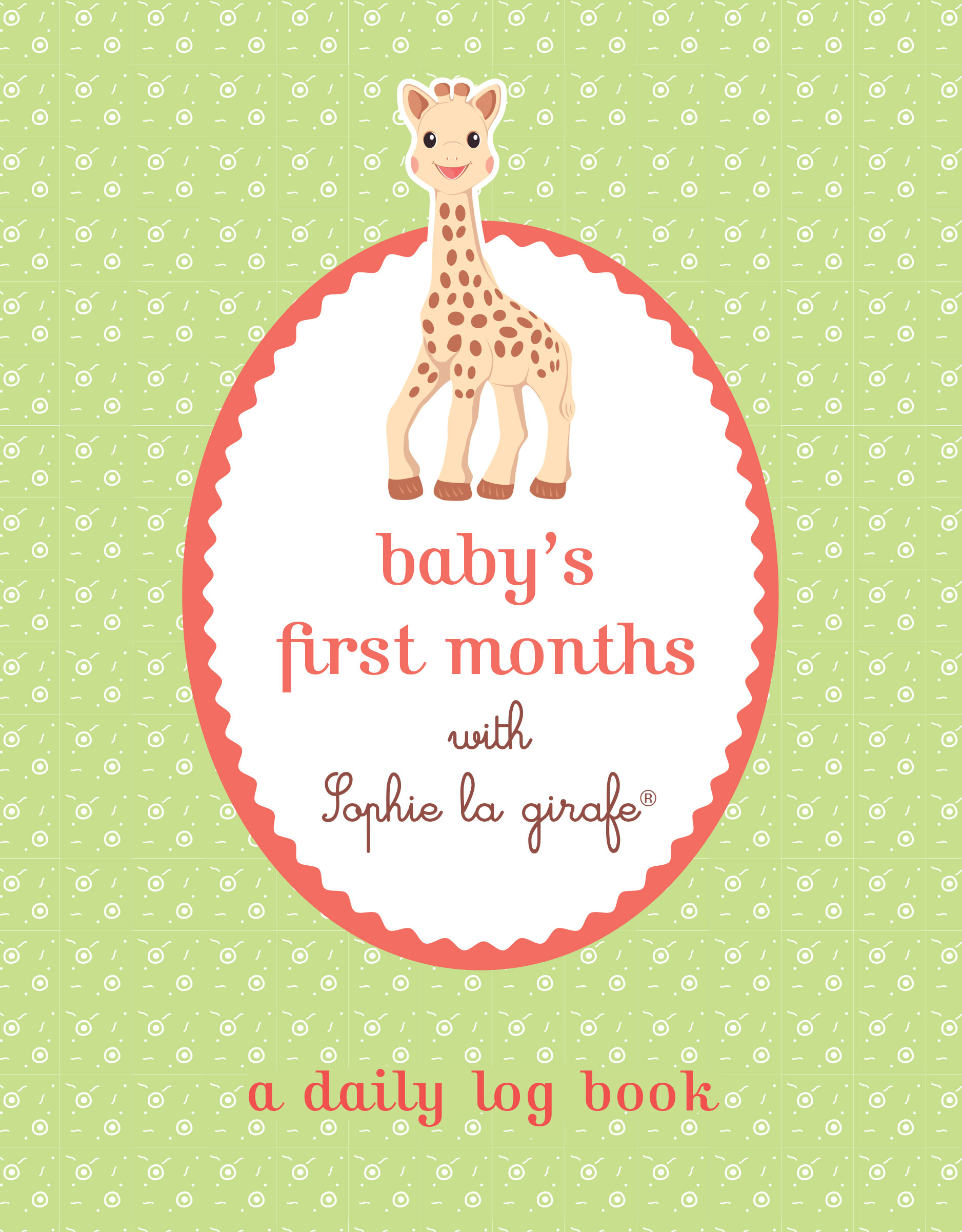 Babys First Months with Sophie la girafe: A Daily Log Book  by  Sophie la Girafe