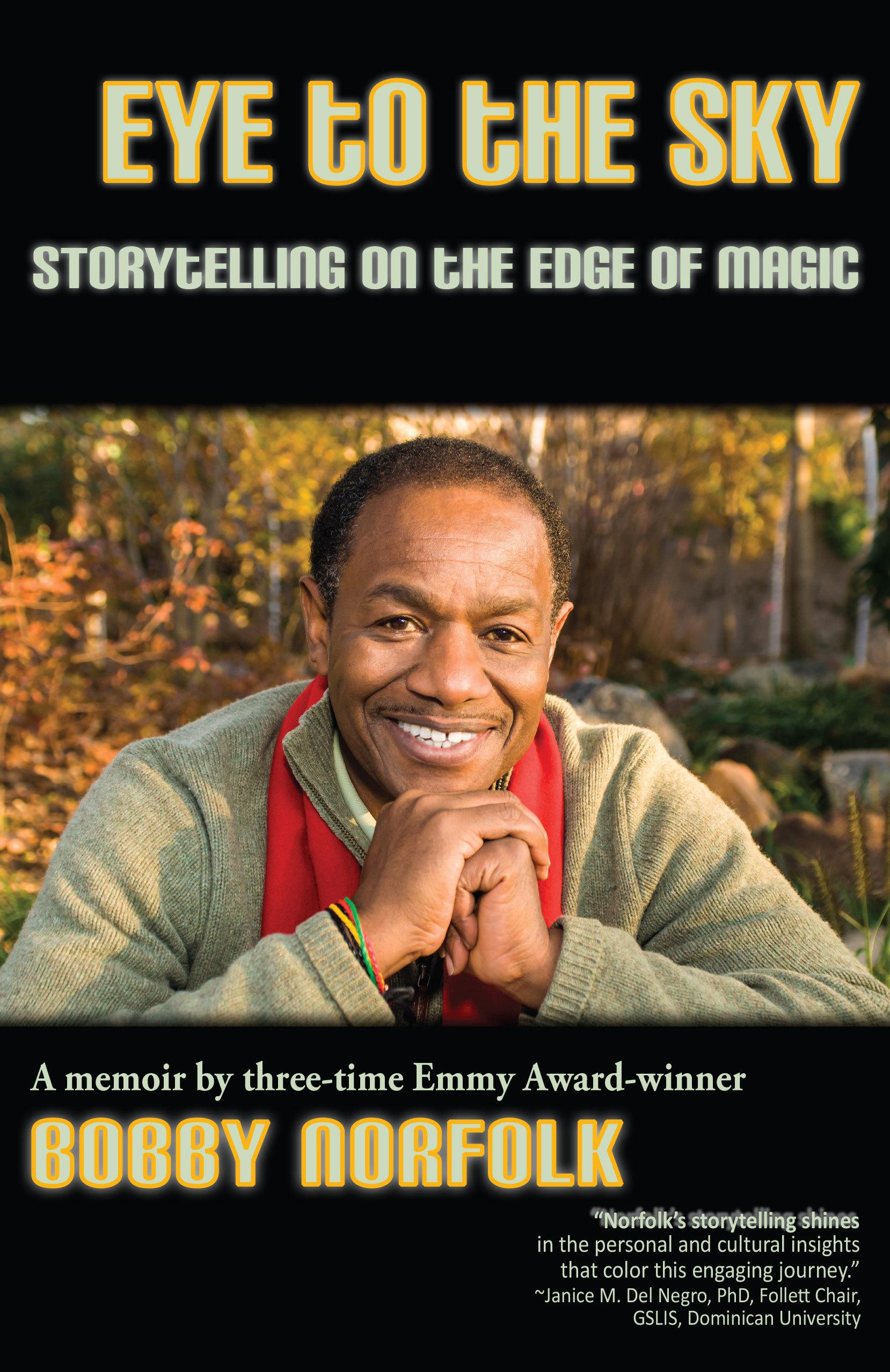 Eye to the Sky: Storytelling on the Edge of Magic Bobby Norfolk