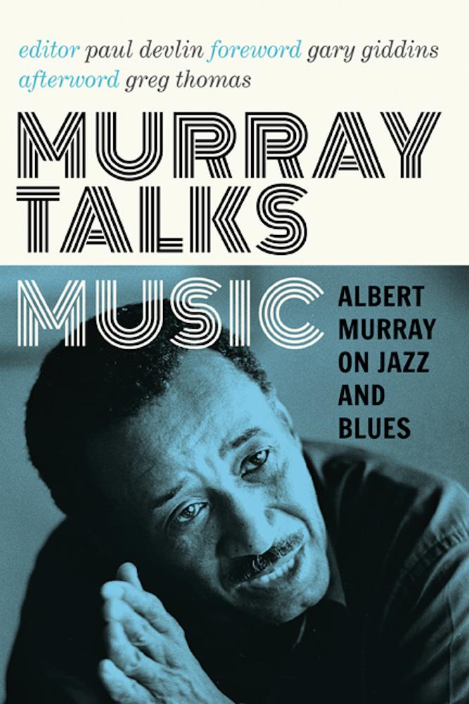 Murray Talks Music: Albert Murray on Jazz and Blues Albert Murray