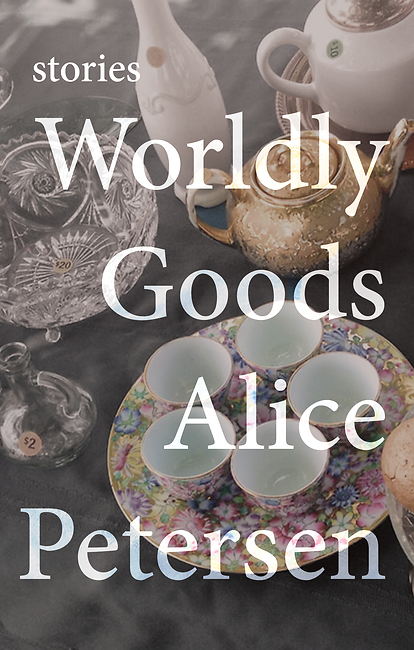 Worldly Goods Alice Petersen