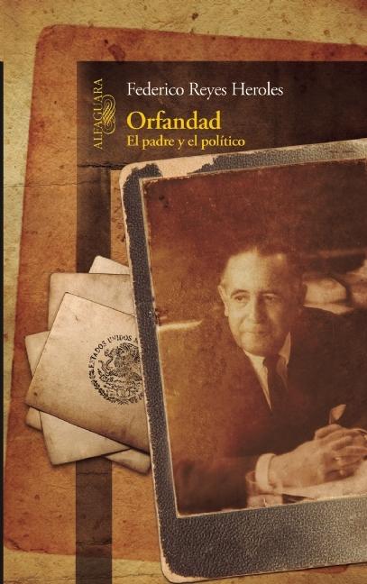 Orfandad Federico  Reyes Heroles
