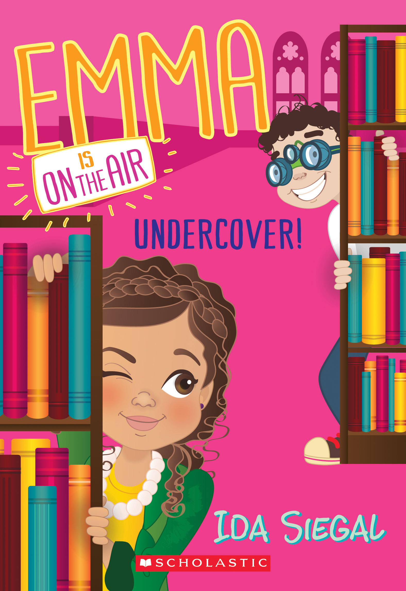 Undercover! (Emma Is On the Air #4)  by  Ida Siegal