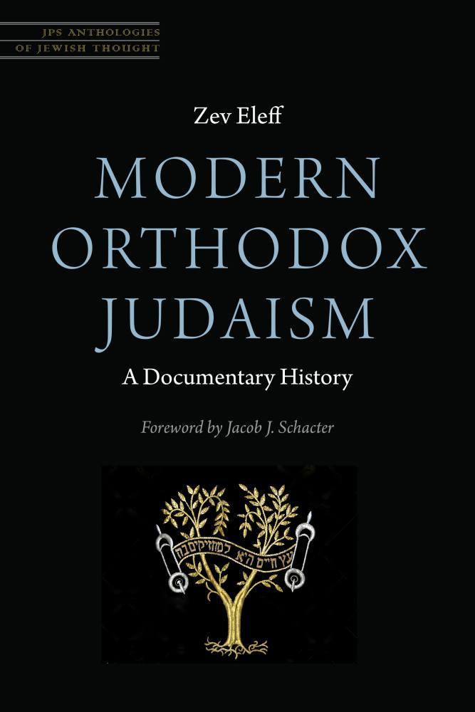 Modern Orthodox Judaism:  A Documentary History Zev Eleff