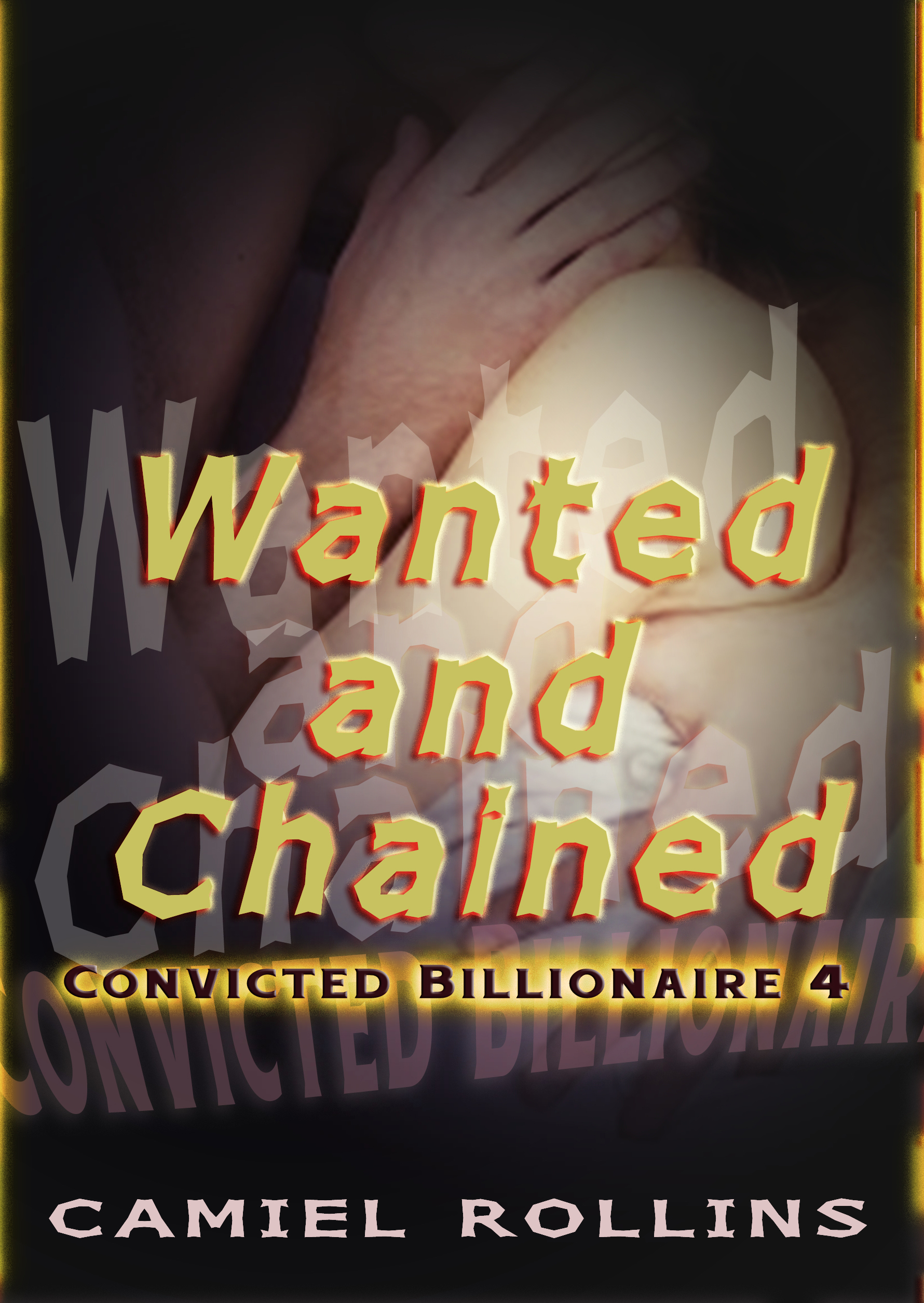 Wanted and Chained: Convicted Billionaire 4 Camiel Rollins