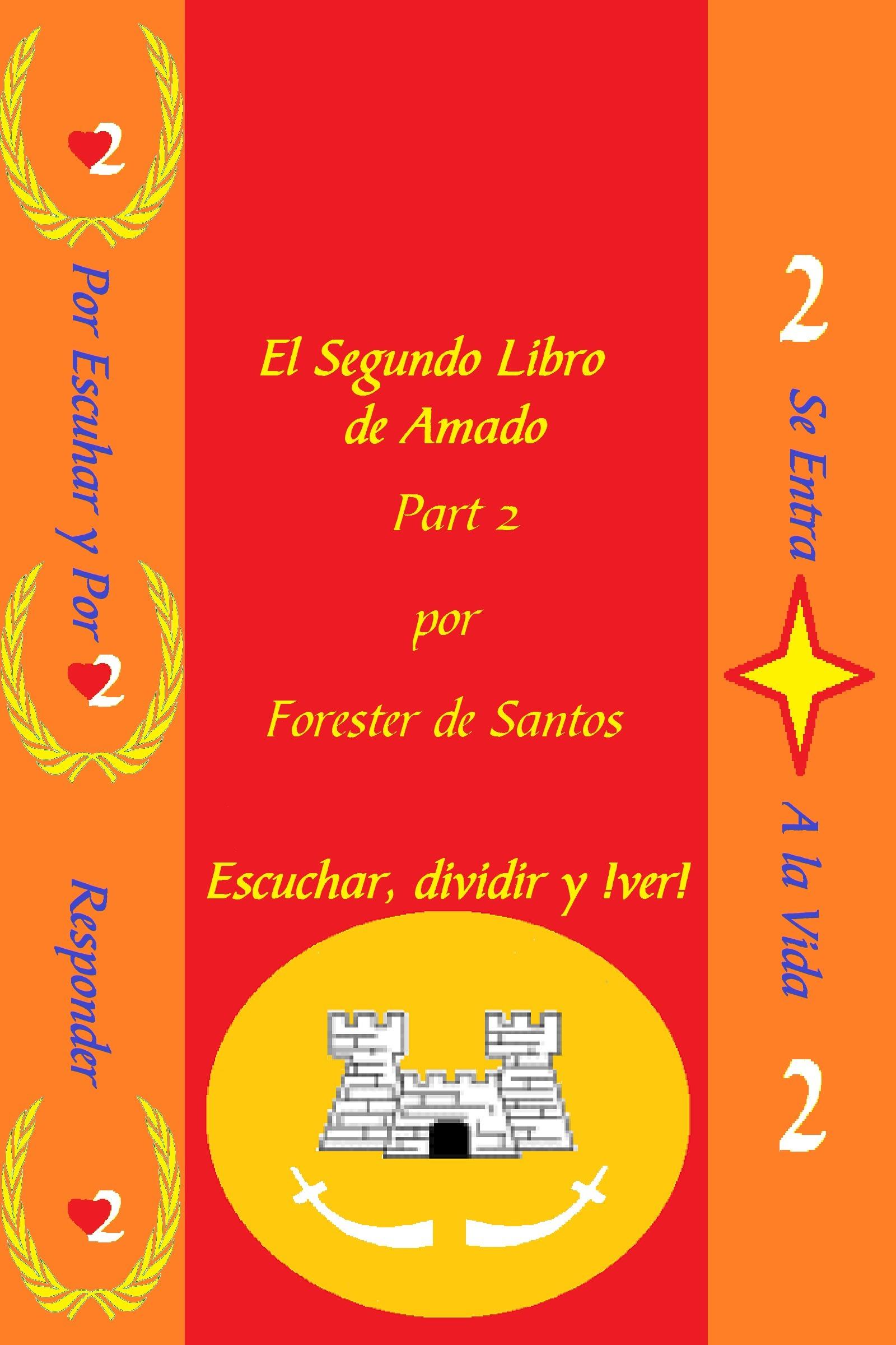 El Segundo Libro de Amado Parte 2  by  Forester de Santos