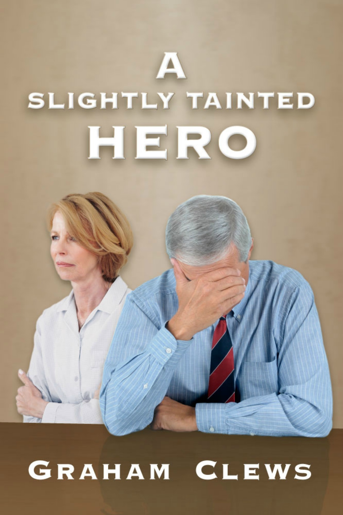 A Slightly Tainted Hero  by  Graham Clews