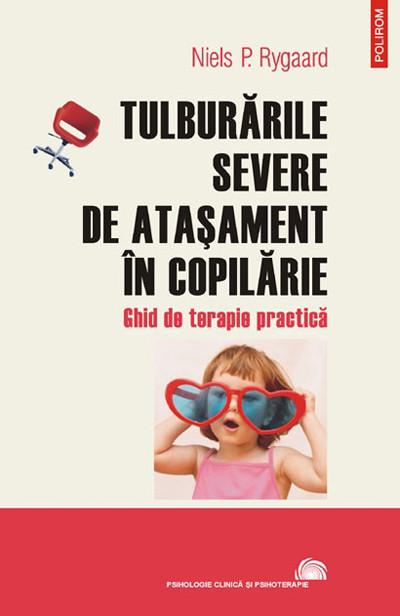 Tulburarile severe de atasament in copilarie: ghid de terapie practica  by  Niels P. Rygaard