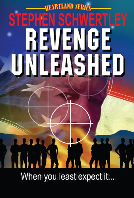 Revenge Unleashed (Second book in the Heartland Series) Stephen Paul Schwertley