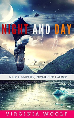 Night and Day: Color Illustrated, Formatted for E-Readers  by  Virginia Woolf