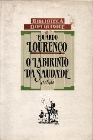 O Labirinto da Saudade: Psicanálise Mítica do Destino Português (Biblioteca Dom Quixote #3) Eduardo Lourenço