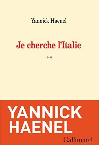 Je cherche lItalie Yannick Haenel