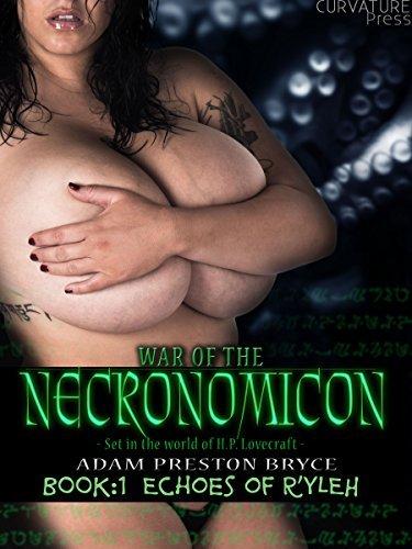 War of the Necronomicon - Book 1: Echoes of Rlyeh Adam Preston Bryce