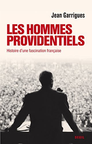 Les hommes providentiels: Histoire dune fascination française: 1  by  Jean Garrigues