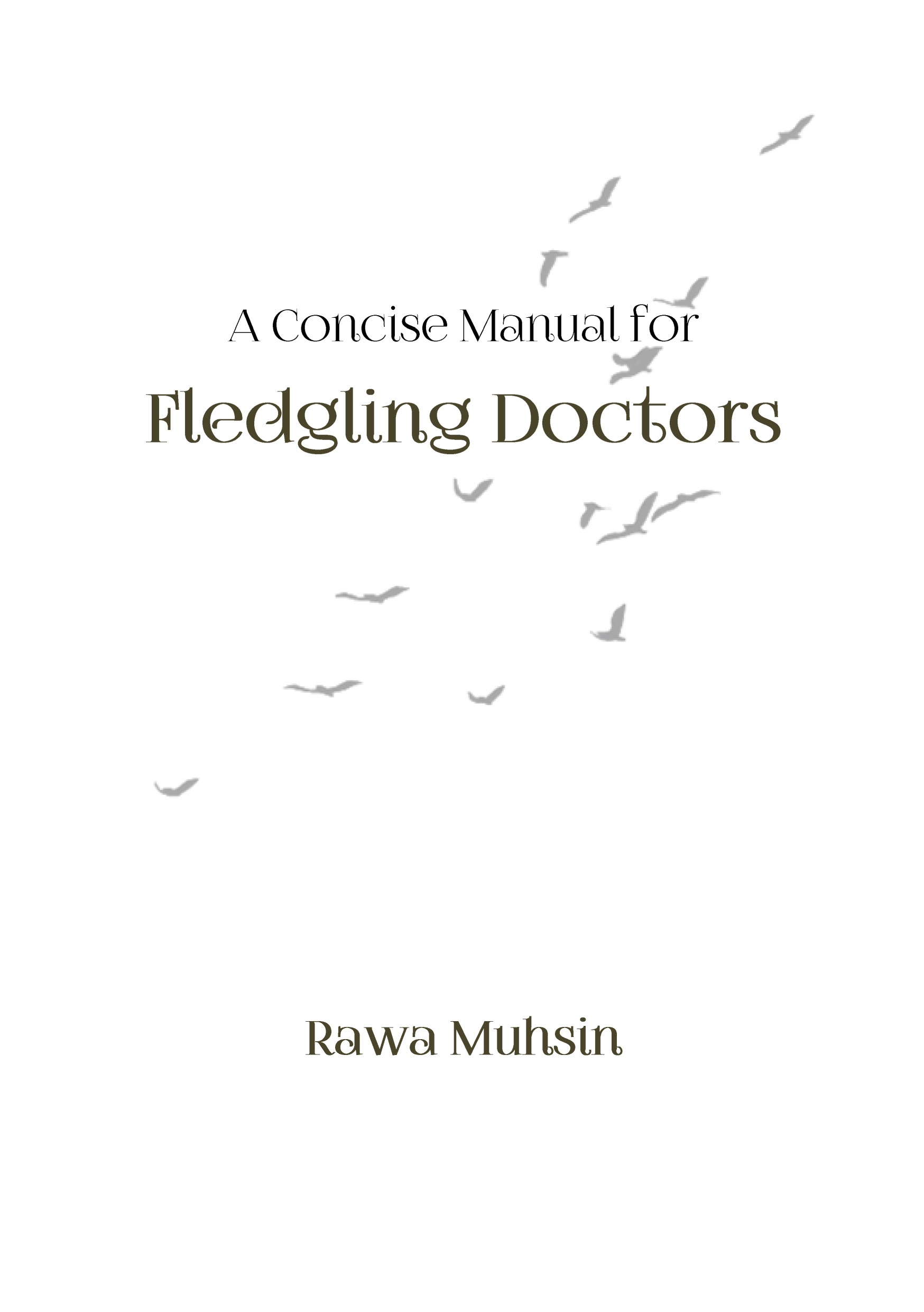 A Concise Manual for Fledgling Doctors  by  Rawa Muhsin
