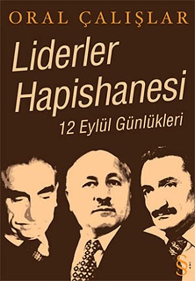 Liderler Hapishanesi - 12 Eylül Günlükleri Oral Çalışlar