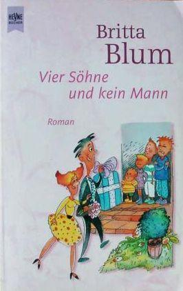 Vier Söhne und kein Mann  by  Britta Blum