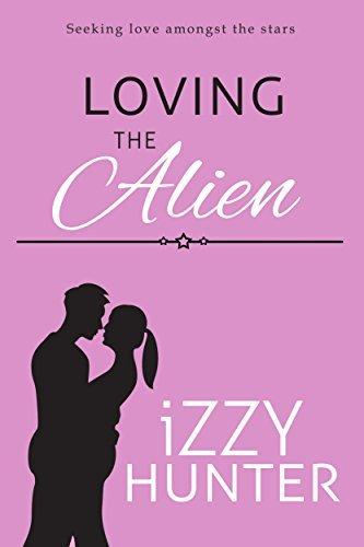 Loving The Alien Izzy Hunter